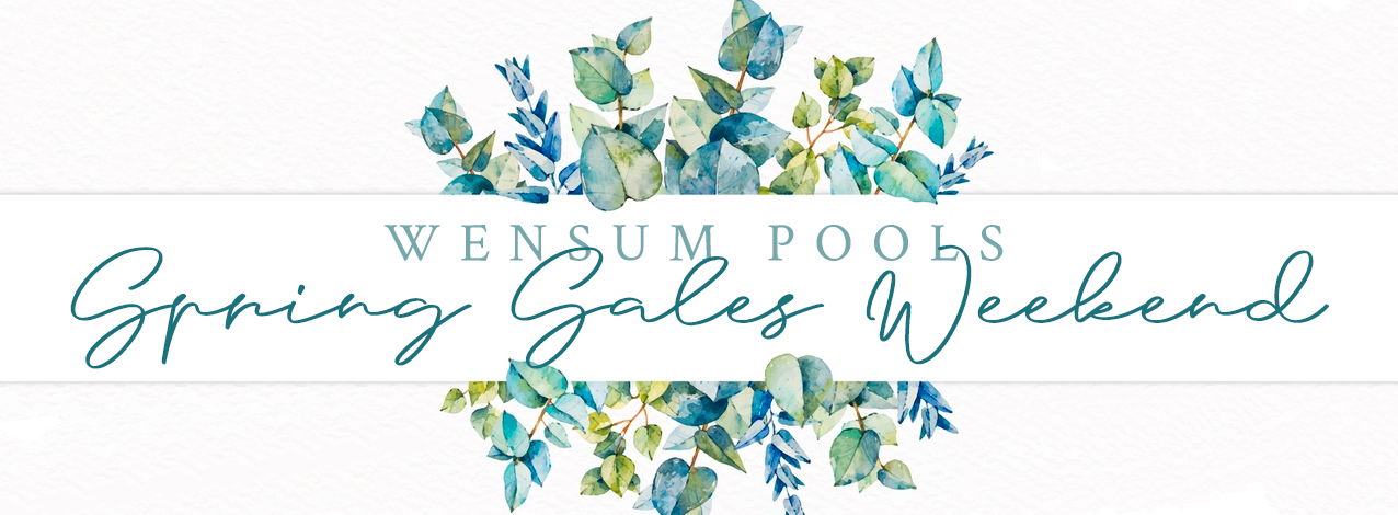 Wensum Pools Spring Sales Weekend - 5th, 6th & 7th May 2018 // Wensum Pools