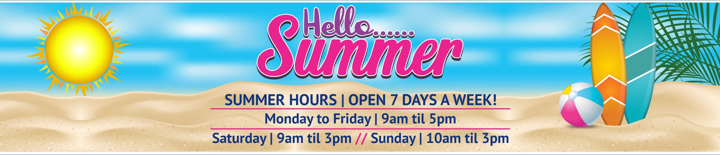 Hello Summer Banner - Summer Opening Hours